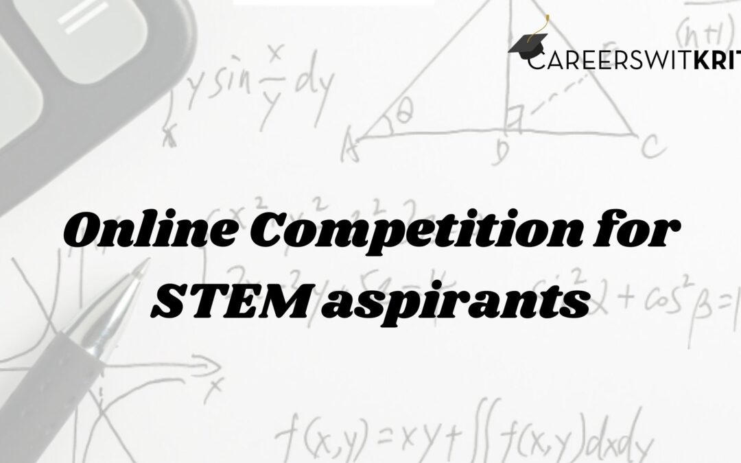 ONLINE COMPETITIONS FOR STEM ASPIRANTS